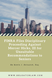 FINRA Files Disciplinary Proceedings Against Mercer Hicks, III for Unsuitable Recommendations to Seniors
