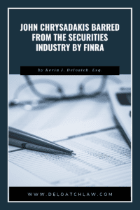 John Chrysadakis Barred from the Securities Industry By FINRA