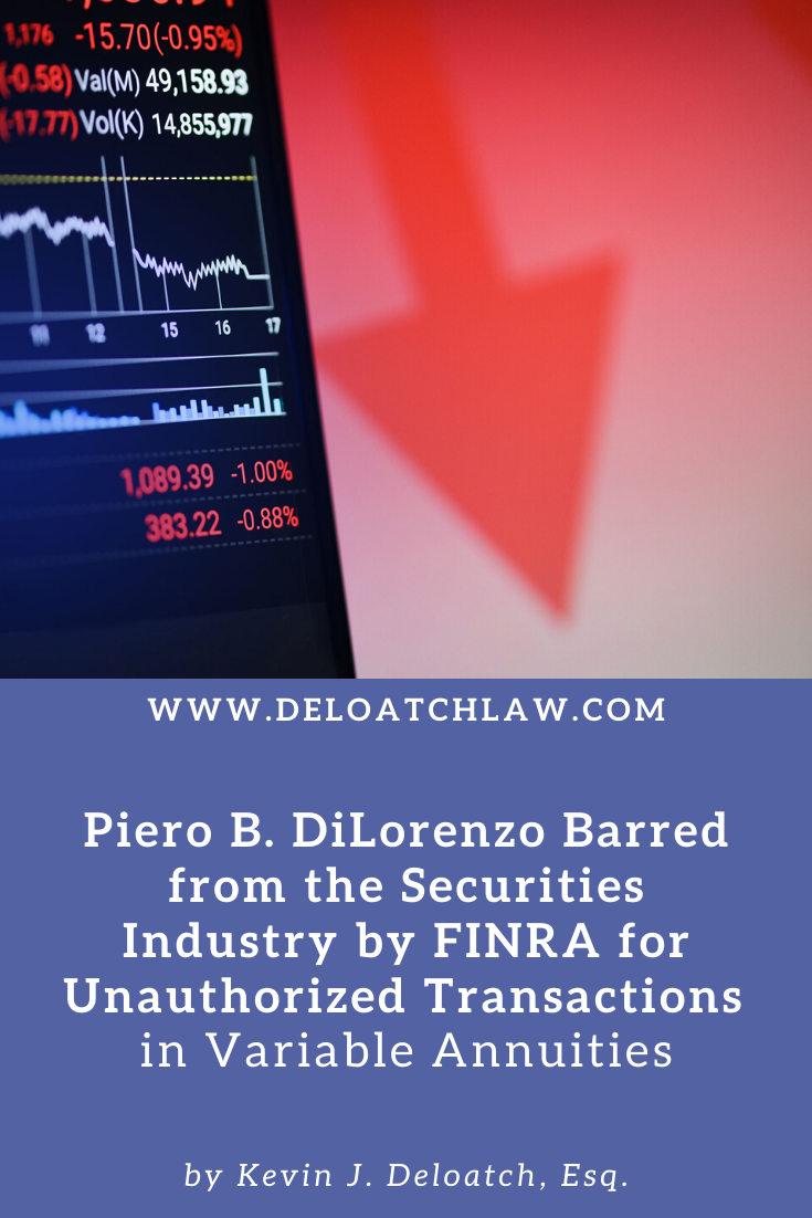 Piero B. DiLorenzo Barred by FINRA from the Securities Industry for Unauthorized Transactions in Variable Annuities