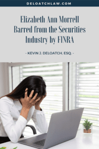 Elizabeth Ann Morrell Barred from the Securities Industry by FINRA