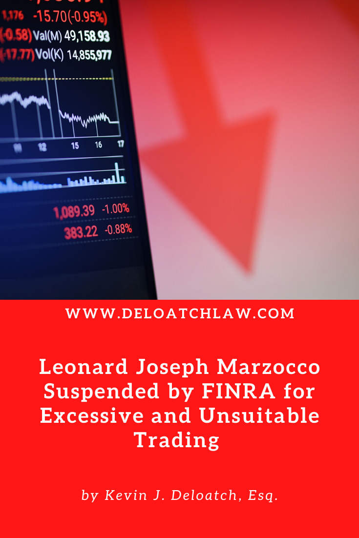 Leonard Joseph Marzocco Suspended by FINRA for Excessive and Unsuitable Trading