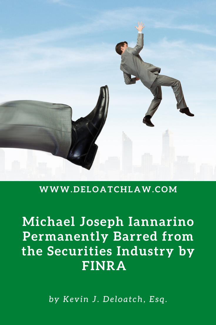 Michael Joseph Iannarino Permanently Barred from the Securities Industry by FINRA