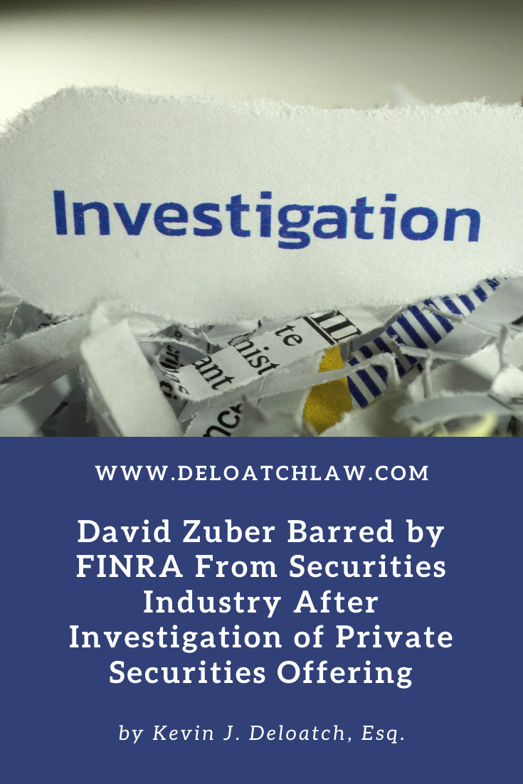 David Zuber Barred by FINRA From Securities Industry After Investigation of Private Securities Offering (1)