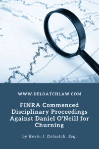 FINRA Commenced Disciplinary Proceedings Against Daniel O'Neill for Churning 2