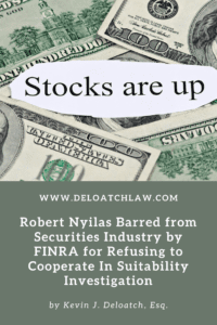 Robert Nyilas Barred from Securities Industry by FINRA for Refusing to Cooperate In Suitability Investigation 2